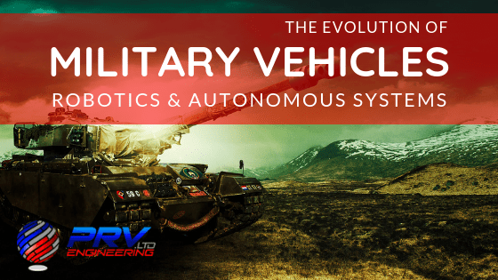 Military Vehicles And Robotics Through The Ages